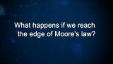 What happens if we reach the edge of Moore's law?
