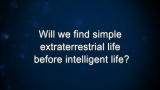 Will we find simple extraterrestrial life before intelligent life?