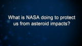 What is NASA doing to protect us from asteroid impacts?