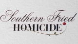 Southern Fried Homicide: Murder With Manners